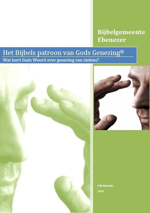 Het Bijbelse patroon van Gods genezing